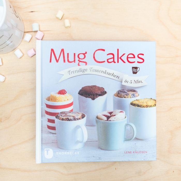 Mug Cakes - Tassenkuchen Rezepte