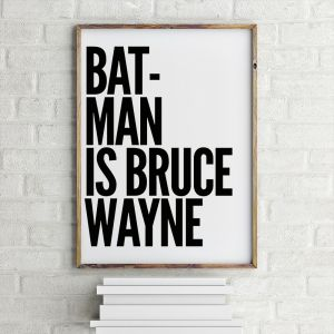 Poster Batman Is Bruce Wayne by MottosPrint