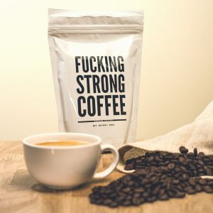 F*cking Strong Coffee: Verdammt starker Kaffee