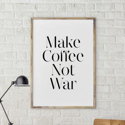 Exklusiv bei uns - Poster Make Coffee Not War by MottosPrint