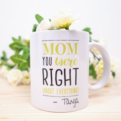 Exklusiv bei uns - Mom You Were Right - Personalisierbare Tasse