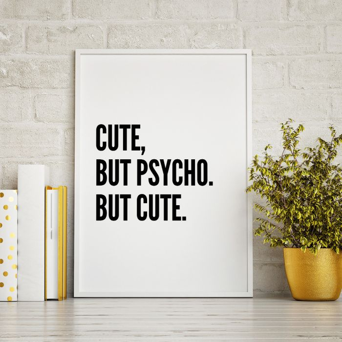 Poster Cute, But Psycho ... by MottosPrint