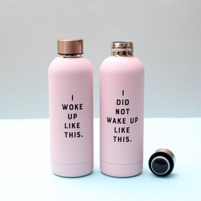 Reise Gadgets - Trinkflasche I Did Not Wake Up Like This